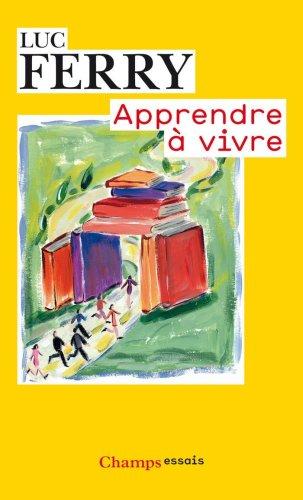 9782081216624: Apprendre � vivre : Trait� de philosophie � l'usage des jeunes g�n�rations