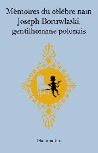 Mémoires du célèbre nain Joseph Boruwlaski, gentilhomme: Boruwlaski, Joseph
