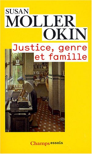 a response to susan moller okin's Okins justice, gender and the family 1989 is considered to be one of the liberal falls short of justice susan moller okin, justice, gender and the family.