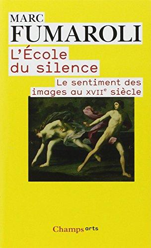 L'Ecole Du Silence (French Edition): Marc Fumaroli