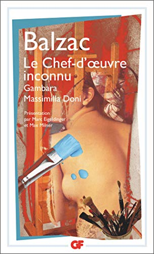 9782081217775: Le Chef-d'oeuvre Inconnu/Gambara/Massimilla (French Edition)
