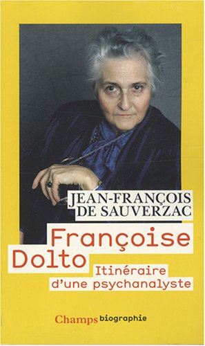 9782081217980: Francoise Dolto, Itineraire D'Une Psychanalyste (French Edition)