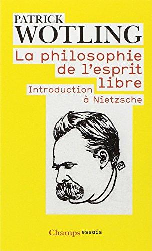 9782081218086: La philosophie de l'esprit libre : Introduction � Nietzsche