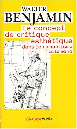 9782081218246: Le concept de critique esthétique dans le romantisme allemand (Champs Essais)