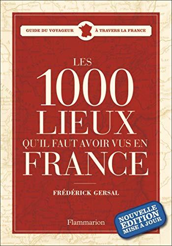 9782081218338: Les 1000 lieux qu'il faut avoir vus en France