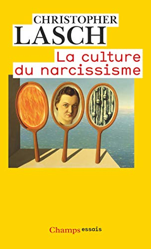 9782081218758: La Culture du Narcissisme : La vie américaine à un âge de déclin des espérances (Champs Essais)