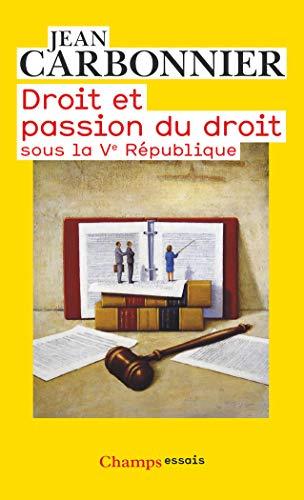 Droit et passion du droit : Sous la Ve République: Jean Carbonnier