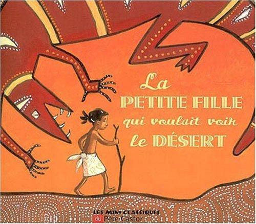 9782081220126: La petite fille qui voulait voir le désert