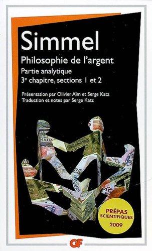 Philosophie de l'argent : Partie analytique, 3e: Georg Simmel