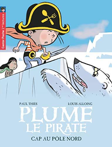 9782081220744: Plume le pirate, Tome 8 : Cap sur le pôle Nord