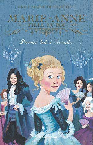 9782081220928: Marie-Anne, fille du roi, Tome 1 : Premier bal à Versailles