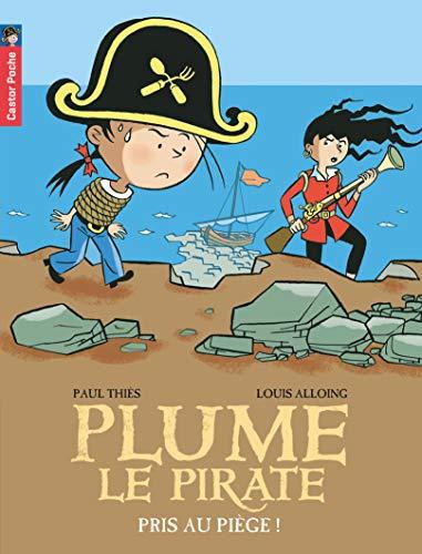 9782081221048: Plume le pirate, Tome 9 : Pris au piège !