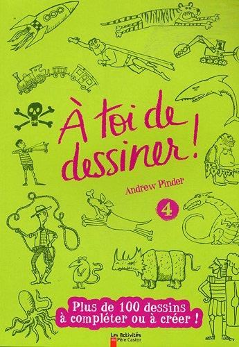 9782081222281: A toi de dessiner ! : Volume 4