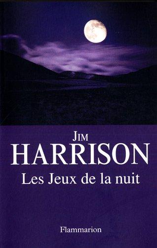 Les jeux de la nuit (2081222663) by JIM HARRISON
