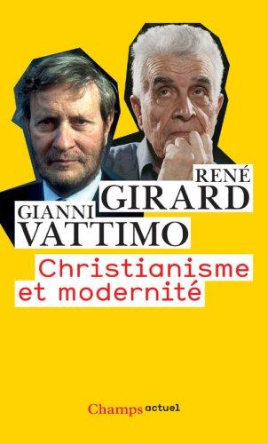 Christianisme et modernité: René Girard Gianni