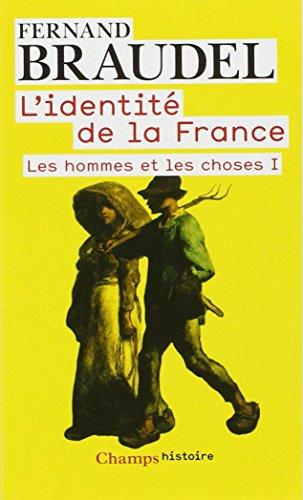 9782081222991: Les hommes et les choses, tome 1 : L'identité de la France