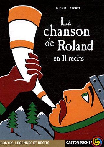 9782081223516: La chanson de Roland en 11 récits : Suivi de Roland après Ronceveaux