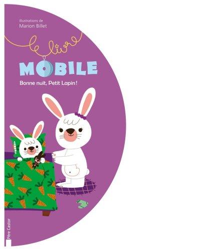9782081223578: Bonne nuit, Petit Lapin ! : Livre mobile