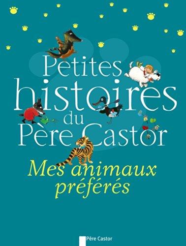 9782081223776: Petites histoires du Père Castor : Mes animaux préfères