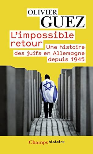 9782081224780: L'impossible retour: Une histoire des juifs en Allemagne depuis 1945