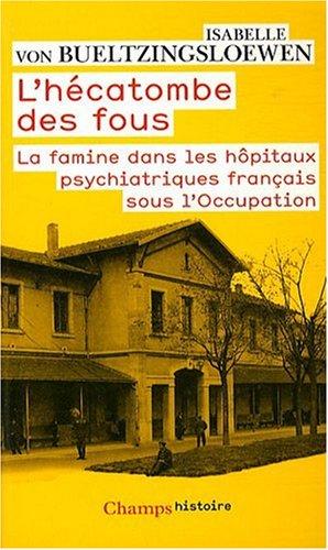 9782081224797: L'hécatombe des fous : La famine dans les hôpitaux psychiatriques français sous l'Occupation
