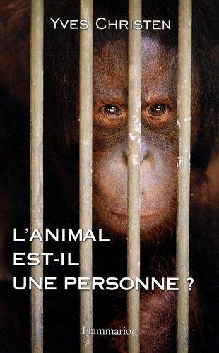 L'animal est-il une personne ? (French Edition): Yves Christen