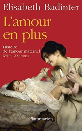 9782081224919: L'amour en plus : Histoire de l'amour maternel