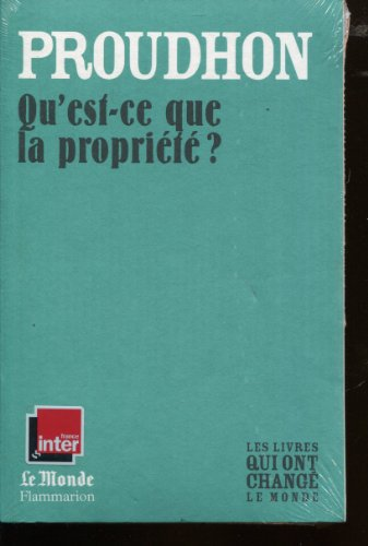9782081226845: QU'EST-CE QUE LA PROPRIETE ? (MONDE) (GF (A)) (French  Edition) - AbeBooks - Proudhon Pierre-Joseph: 2081226847