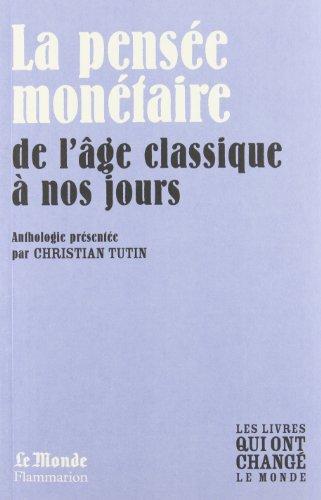 9782081226883: La Pensee Monétaire de Bodin a Keynes(Monde)
