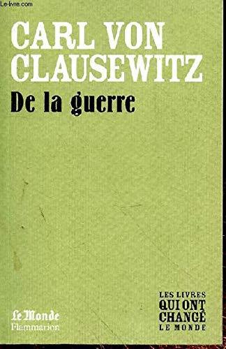 De la Guerre (Monde) (GF (A)): Von Clausewitz Carl
