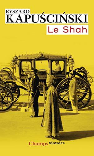 9782081226999: Le Shah (Champs Histoire)