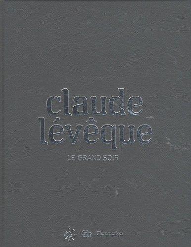 """""""Claude Lévêque ; le grand soir"""""""