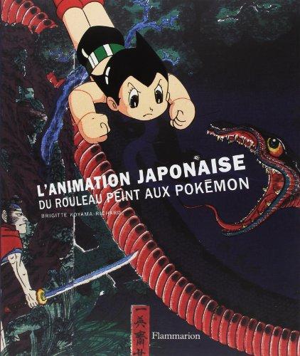L'animation japonaise, du rouleau peint aux Pokémon: Brigitte Koyama-Richard