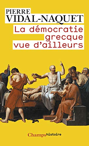 9782081228238: La démocratie grecque vue d'ailleurs : Essais d'historiographie ancienne et moderne