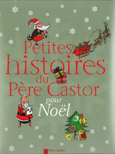 9782081228399: Petites histoires du Père Castor pour Noël (Histoires du pere castor)
