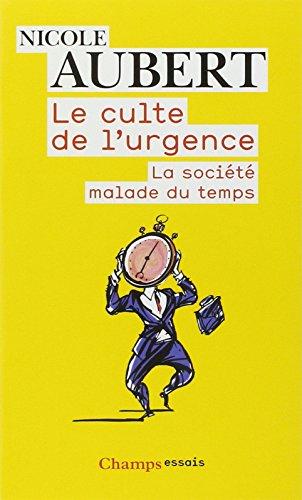 9782081228740: Le Culte De L'Urgence: LA Societe Malade Du Temps (Champs Essais)
