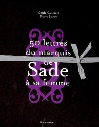 9782081228917: Cinquante lettres du Marquis de Sade à sa femme