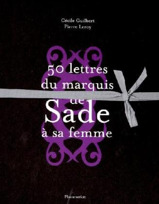 9782081228917: Cinquante lettres du Marquis de Sade � sa femme