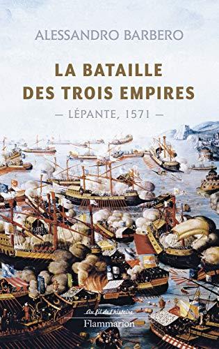 9782081229525: La bataille des trois empires : Lépante, 1571