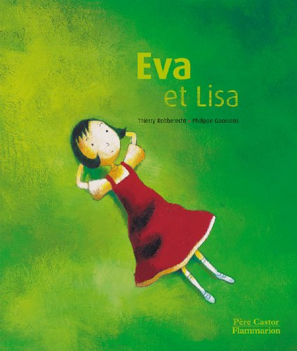 Les P'Tits Albums Du Pere Castor: EVA ET Lisa (French Edition) (2081229943) by PHILIPPE GOOSSENS THIERRY ROBBERECHT
