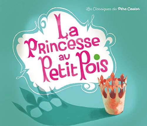 9782081230934: Princesse Au Petit Pois (Les classiques du Père Castor)