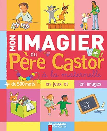 9782081230958: Mon imagier du Père Castor à la maternelle (French Edition)