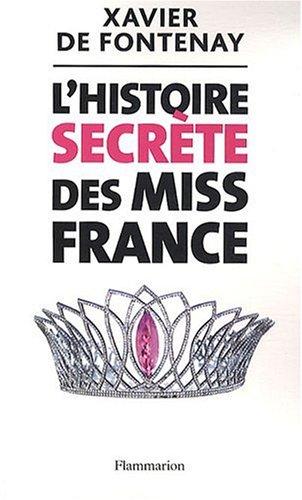 L'histoire secrète des Miss France: FLAMMARION
