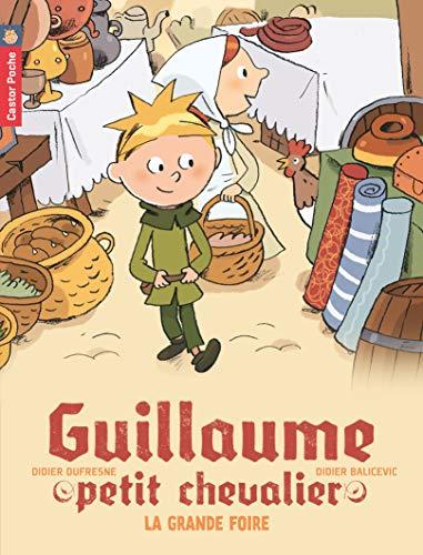 9782081231924: Guillaume Petit Chevalier 6 La Grande Foire (French Edition)