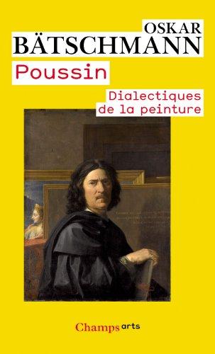 9782081232051: Poussin: Dialectiques de la peinture (Art) (French Edition)