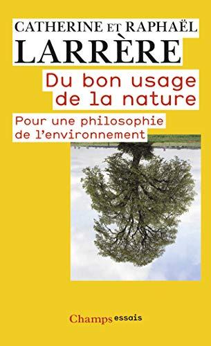 9782081232563: Du bon usage de la nature : Pour une philosophie de l'environnement