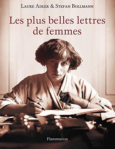 les plus belles lettres des femmes: Laure Adler, Stefan Bollmann