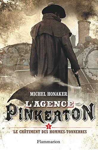 L'agence pinkerton t1 - le chatiment des hommes-tonnerre - Michel Honaker