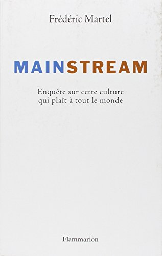 Mainstream (French edition): Frederic Martel