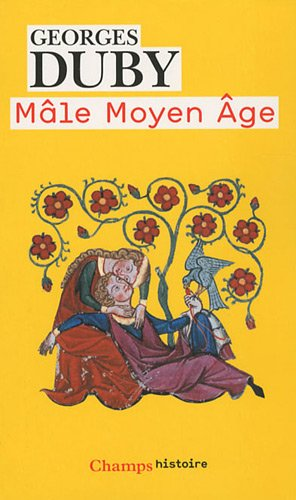 Male Moyen Age (French Edition) (208123632X) by Georges Duby